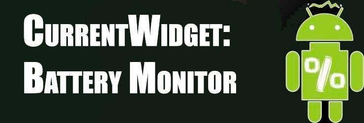CurrentWidget: Battery Monitor приложение мониторинга состояния батареи телефона